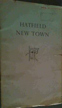 Report of the Hatfield Development Corporation - as submitted to the Minister of Town and Country Planning Upon the Outline Plan prepared by Lionel Brett, MA, ARIBA