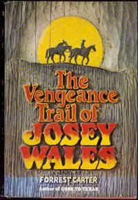 image of The Vengeance Trail of Josey Wales