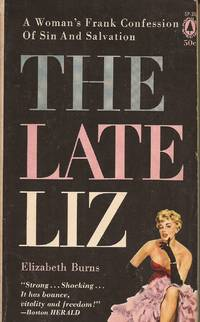 The Late Liz: A Woman's Frank Confession of Sin and Salvation