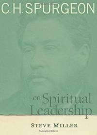 C.H. Spurgeon on Spiritual Leadership