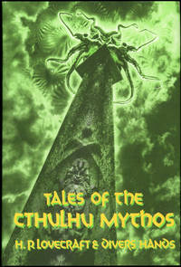 TALES OF THE CTHULHU MYTHOS [by] H. P. Lovecraft & Divers Hands
