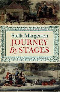 Journey by Stages: Some Account of the People who Travelled by Stage-Coach and Mail in the Years between 1660 and 1840