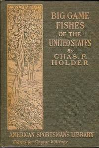 The Big Game Fishes of the United States:  American Sportsman's Library