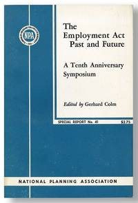 The Employment Act Past and Future: A Tenth Anniversary Symposium by  ed  Gerhard - Paperback - First Edition - [1956] - from Lorne Bair Rare Books (SKU: 28744)
