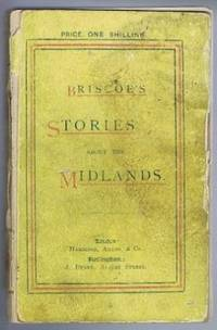 Stories About the Midlands, Being a Collection of Anecdotes Relating to Nottinghamshire, Derbyshire, Lincolnshire and Leicestershire