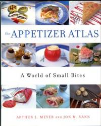 image of The Appetizer Atlas: A World Of Small Bites