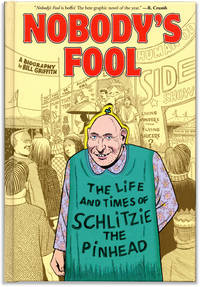 image of Nobody's Fool: The Life and Times of Schlitzie the Pinhead.