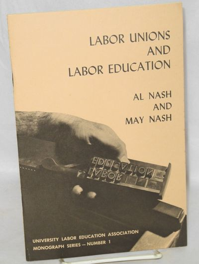 New York: University Labor Education Association, 1970. 24p., staplebound pamphlet, very good, 5.75x...