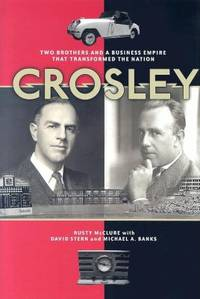 Crosley : Two Brothers and a Business Empire That Transformed the Nation