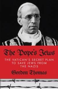 image of The Pope's Jews: The Vatican's Secret Plans to Save the Jews from the Nazis