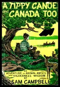 A TIPPY CANOE AND CANADA TOO - An Adventure in Animal Antics and Wilderness Wisdom