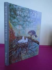 HIGHLIGHT THE WILD The Art of the Reid Henrys