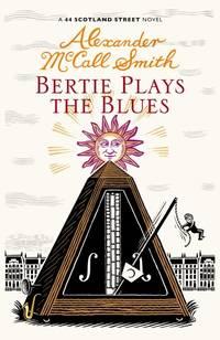 Bertie Plays The Blues: 44 Scotland Street (44 Scotland Street 7)