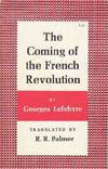 image of Coming of the French Revolution  PRINCETON PAPERBACKS # 100
