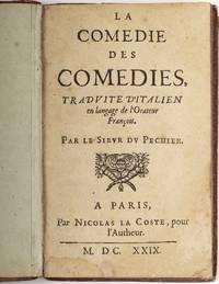 La comédie des comédies. Tradvite d'italien en langage de l'orateur françois, par le Sievr dv Péchier. libretto