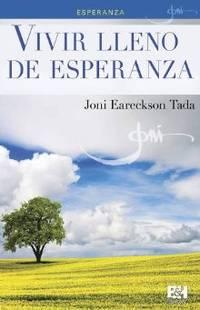 Vivir lleno de esperanza (Joni Eareckson Tada Collection) (Spanish Edition)