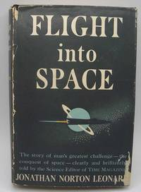 image of Flight Into Space: The Facts, Fancies and Philosophy
