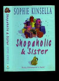 Shopaholic and Sister by  Sophie Kinsella - First Edition - 2004 - from Little Stour Books PBFA and Biblio.co.uk