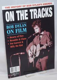 image of On the Tracks #14, Vol 6, No 2, The History of Bob Dylan's Awards. Bob Dylan on Film - Hearts of Fire. Renaldo & Clara. Pat Garret & Billy the Kid