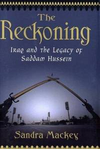 The Reckoning : Iraq and the Legacy of Saddam Hussein