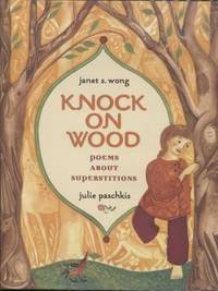 Knock on Wood ;  Poems About Superstitions  Poems About Superstitions