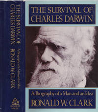 THE SURVIVAL OF CHARLES DARWIN: A Biography of a Man and an Idea.