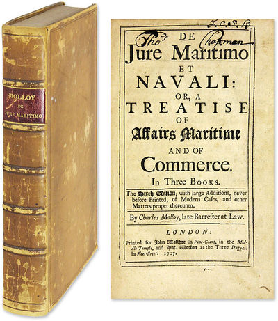 1707. Important Early Treatise on Maritime Law Molloy, Charles . De Jure Maritimo et Navali: Or, a T...
