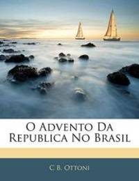 O Advento Da Republica No Brasil (Portuguese Edition)