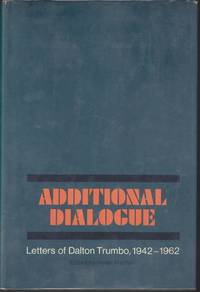Additional Dialogue. Letters of Dalton Trumbo 1942-1962