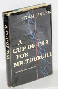 A cup of tea for Mr. Thorgill: a novel of pride and corruption