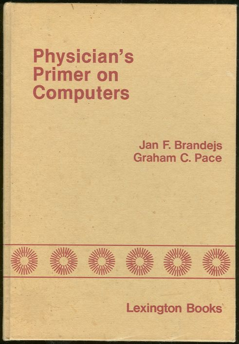 PHYSICIAN'S PRIMER ON COMPUTERS Private Practice, Brandejs, Jan