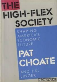 The high-flex society. Shaping  America's economic future