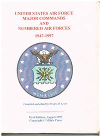United States Air Force Major Commands and Numbered Air Forces 1947-1997