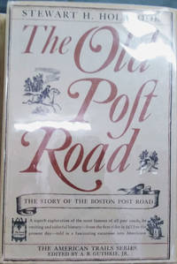 The Old Post Road:  The Story of the Boston Post Road by  Stewart H Holbrook - First Edition - 1962 - from Old Saratoga Books (SKU: 45233)