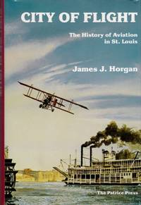 City of Flight: The History of Aviation in St. Louis