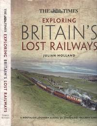 image of Exploring Britain's Lost Railways: A nostalgic journey along 50 long-lost railway Lines