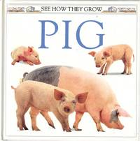 SEE HOW THEY GROW: PIG