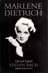 Marlene Dietrich.  Life and Legend by  Steven Bach - 1st Edition - 1992 - from Adelaide Booksellers and Biblio.com