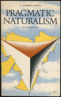 Pragmatic Naturalism: An Introduction