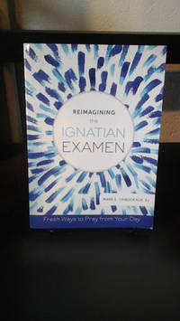 image of Reimagining the Ignatian Examen: Fresh Ways to Pray from Your Day
