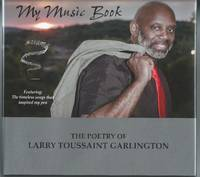 My Music Book: The Poetry of Larry Toussaint Garlington [SIGNED & Inscribed]