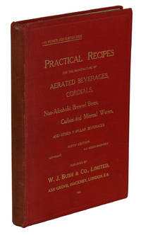 image of Practical Recipes for the Manufacture of Aerated Beverages, Cordials, Non-Alcoholic Brewed Beers, Carbonated Mineral Waters, and other Popular Beverages