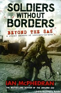 Soldiers Without Borders : Beyond the SAS - A Global Network of Brothers-in-Arms