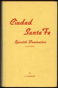 image of Ciudad Santa Fe: Spanish Dominion 1610-1821