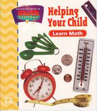 HELPING YOUR CHILD LEARN MATH (WITH ACTIVITIES FOR CHILDREN 5 THROUGH 13)