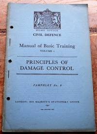 image of HOME OFFICE CIVIL DEFENCE MANUAL OF BASIC TRAINING Volume I Principles Of Damage Control