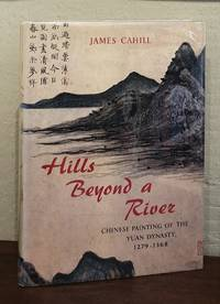 HILLS BEYOND A RIVER. Chinese Painting of the Yuan Dynasty 1279-1368