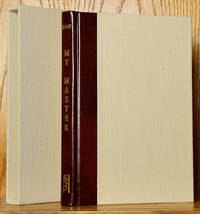My Master - The Inside Story of Sam Houston & His Times by His Former Slave (Limited Edition in Slipcase)