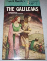 The Galileans by Frank G. Slaughter - Paperback - 1954 - from Easy Chair Books (SKU: 112373)