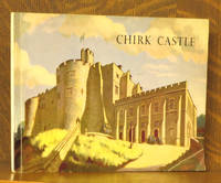 CHIRK CASTLE - AN ILLUSTARTED SURVEY OF THE HISTORIC HOME OF THE MYDDELTON FAMILY